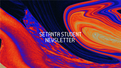 THE FIRST SETANTA STUDENT NEWSLETTER